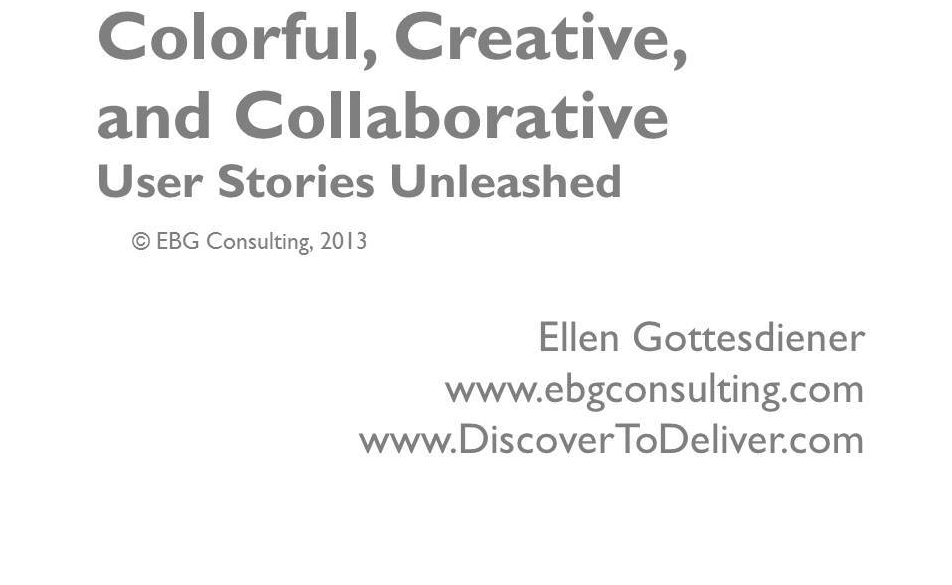 Colorful, Creative, and Collaborative: User Stories Unleashed [enter name to view]