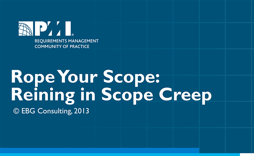 Rope Your Scope: Reining in Scope Creep [access via PMI membership]